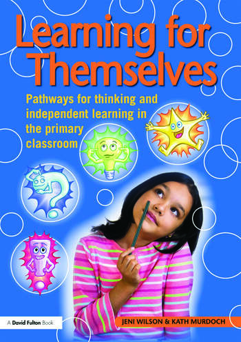Learning for Themselves Pathways for Thinking and Independent Learning in the Primary Classroom book cover