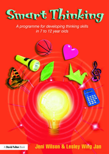 Smart Thinking A Programme for Developing Thinking Skills in 7 to 12 Year Olds book cover