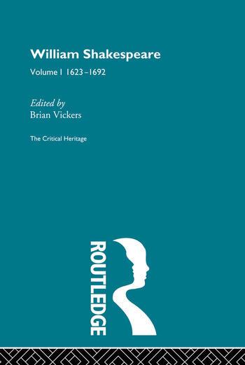 William Shakespeare The Critical Heritage Volume 1 1623-1692 book cover