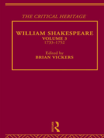 William Shakespeare The Critical Heritage Volume 3 1733-1752 book cover