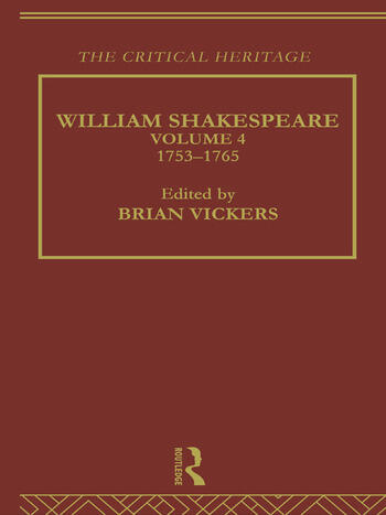 William Shakespeare The Critical Heritage Volume 4 1753-1765 book cover