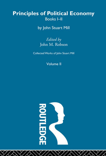 Collected Works of John Stuart Mill II. Principles of Political Economy Vol A book cover