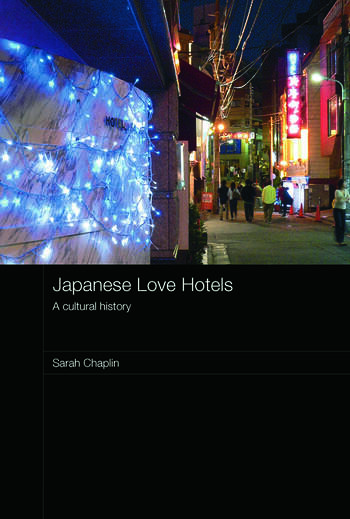 Japanese Love Hotels A Cultural History book cover