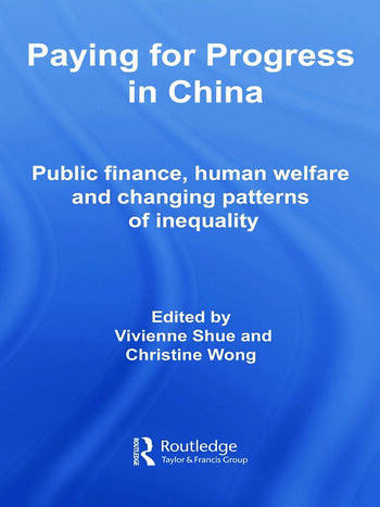Paying for Progress in China Public Finance, Human Welfare and Changing Patterns of Inequality book cover