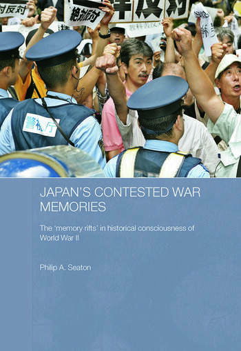 Japan's Contested War Memories The 'Memory Rifts' in Historical Consciousness of World War II book cover
