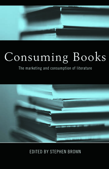 Consuming Books The Marketing and Consumption of Literature book cover
