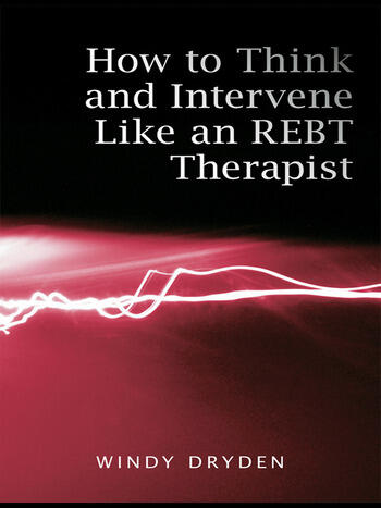How to Think and Intervene Like an REBT Therapist book cover