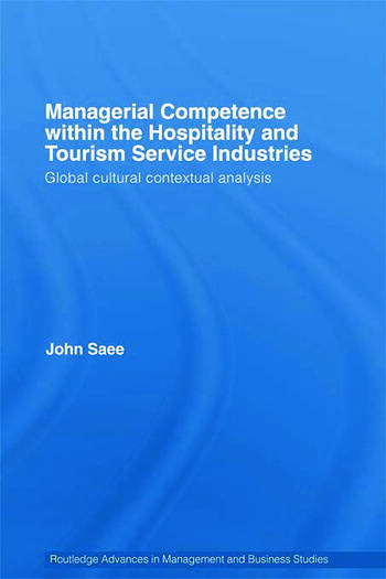 Managerial Competence within the Tourism and Hospitality Service Industries Global Cultural Contextual Analysis book cover
