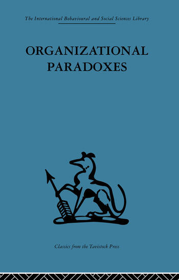 Organizational Paradoxes Clinical approaches to management book cover