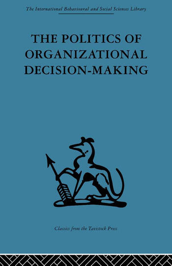 The Politics of Organizational Decision-Making book cover