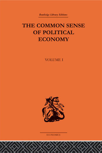 The Commonsense of Political Economy Volume One book cover