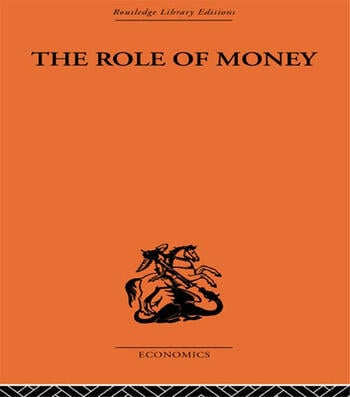 The Role of Money What it Should Be, Contrasted with What it Has Become book cover