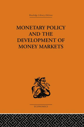 Monetary Policy and the Development of Money Markets book cover