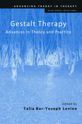 Gestalt Therapy Advances in Theory and Practice book cover
