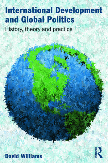 International Development and Global Politics History, Theory and Practice book cover