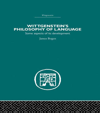 Wittgenstein's Philosophy of Language Some Aspects of its Development book cover