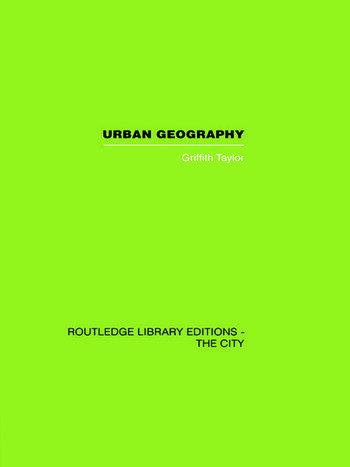 Urban Geography A Study of Site, Evolution, Patern and Classification in Villages, Towns and Cities book cover