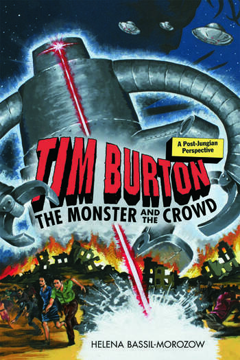 Tim Burton: The Monster and the Crowd A Post-Jungian Perspective book cover