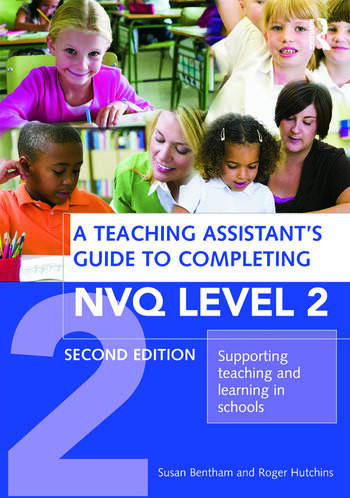 A Teaching Assistant's Guide to Completing NVQ Level 2 Supporting Teaching and Learning in Schools book cover