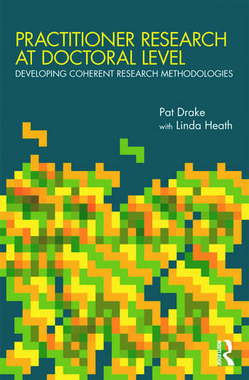 Practitioner Research at Doctoral Level Developing Coherent Research Methodologies book cover