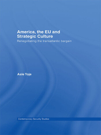 America, the EU and Strategic Culture Renegotiating the Transatlantic Bargain book cover