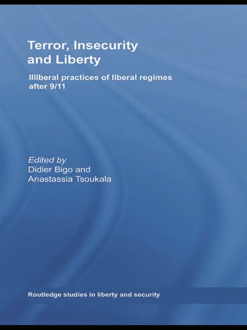 Terror, Insecurity and Liberty Illiberal Practices of Liberal Regimes after 9/11 book cover