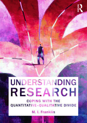 Understanding Research Coping with the Quantitative - Qualitative Divide book cover