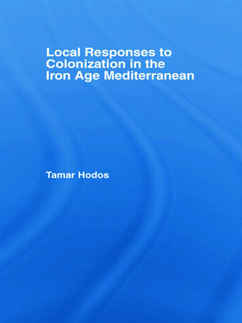 Local Responses to Colonization in the Iron Age Mediterranean book cover