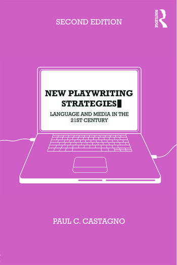 New Playwriting Strategies Language and Media in the 21st Century book cover