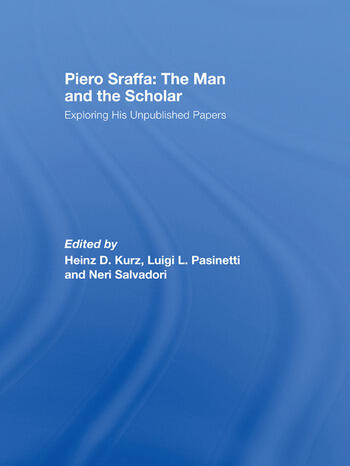 Piero Sraffa: The Man and the Scholar Exploring His Unpublished Papers book cover