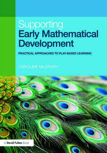 Supporting Early Mathematical Development Practical Approaches to Play-Based Learning book cover