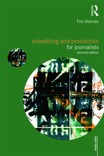 Subediting and Production for Journalists Print, Digital & Social book cover
