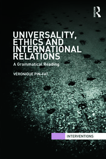 Universality, Ethics and International Relations A Grammatical Reading book cover