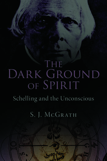 The Dark Ground of Spirit Schelling and the Unconscious book cover