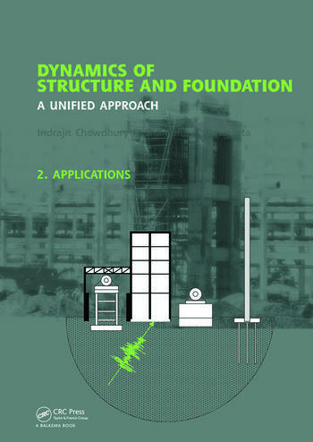 Dynamics of Structure and Foundation - A Unified Approach 2. Applications book cover