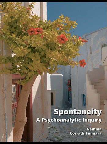 Spontaneity A Psychoanalytic Inquiry book cover