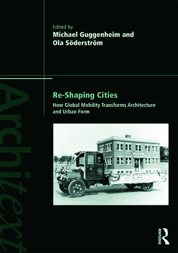 Re-shaping Cities How Global Mobility Transforms Architecture and Urban Form book cover