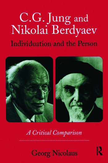 C.G. Jung and Nikolai Berdyaev: Individuation and the Person A Critical Comparison book cover