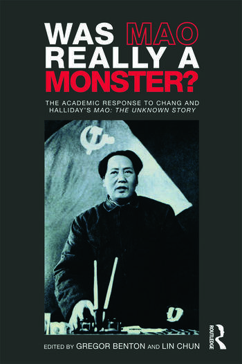 Was Mao Really a Monster? The Academic Response to Chang and Halliday's
