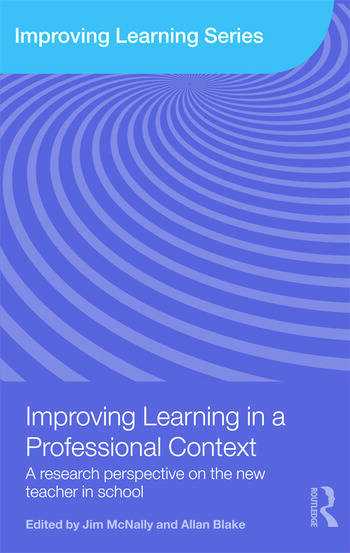 Improving Learning in a Professional Context A Research Perspective on the New Teacher in School book cover