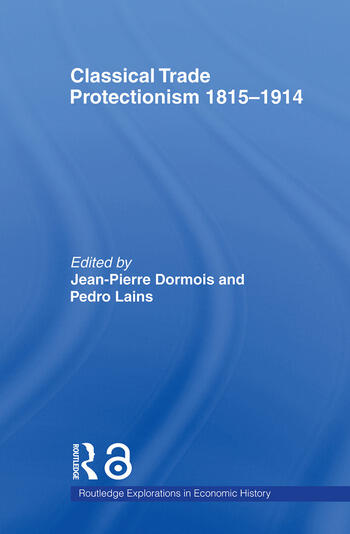 Classical Trade Protectionism 1815-1914 book cover