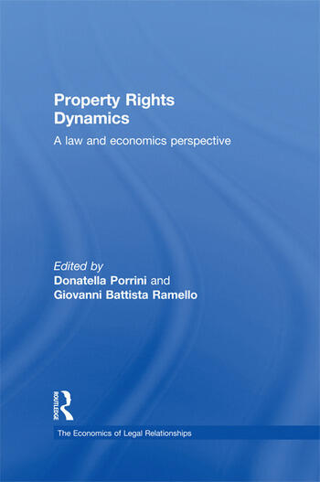Property Rights Dynamics: A Law and Economics Perspective (The Economics of Legal Relationships)