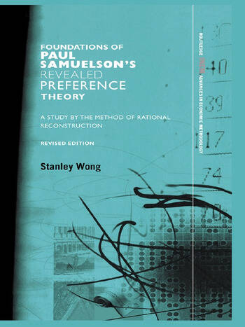 Foundations of Paul Samuelson's Revealed Preference Theory, Revised Edition A study by the method of rational reconstruction book cover
