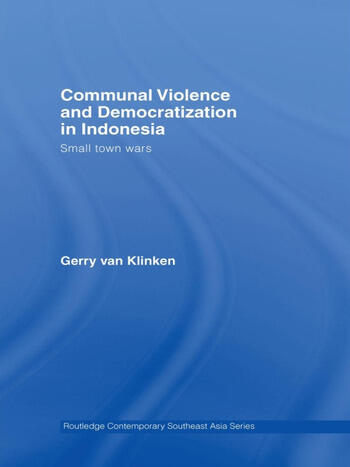 Communal Violence and Democratization in Indonesia Small Town Wars book cover