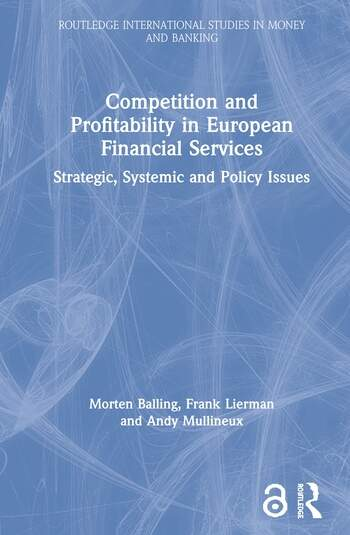 Competition and Profitability in European Financial Services Strategic, Systemic and Policy Issues book cover