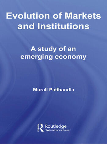 Evolution of Markets and Institutions A Study of an Emerging Economy book cover