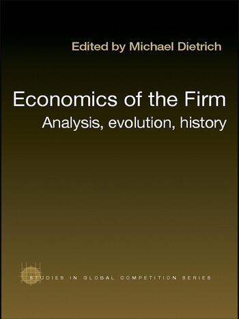 Economics of the Firm Analysis, Evolution and History book cover