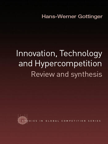 Innovation, Technology and Hypercompetition Review and Synthesis book cover