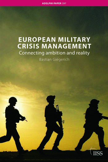 European Military Crisis Management Connecting Ambition and Reality book cover