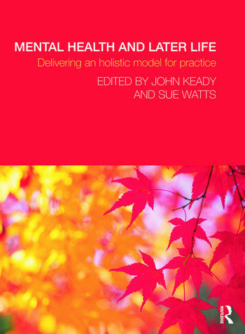 Mental Health and Later Life Delivering an Holistic Model for Practice book cover